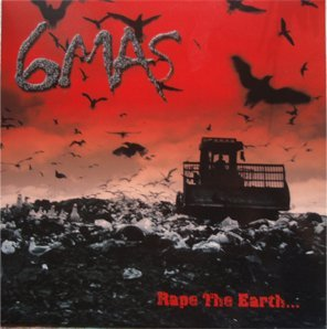 6MAS - Rape The Earth  LP