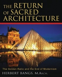 Book: The Return Of Sacred Architecture: The Golden Ratio And The End Of Modernism  - obrázek